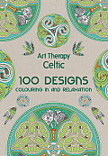 Art Therapy: Celtic: 100 Designs, Colouring in and Relaxation (Art Therapy)