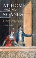 At Home with the Soanes: Upstairs, Downstairs in 19th Century London