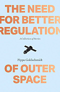 The Need for Better Regulation of Outer Space: A Collection of Stories