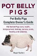 Pot Belly Pigs. Pot Belly Pigs Complete Owners Guide. Pot Bellied Pigs Care, Health, Temperament, Training, Senses, Costs, Feeding and Activities.