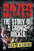 Dazed the Story of a Grunge Rocker
