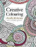 Creative Colouring: Doodle & Dream