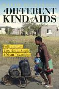 A Different Kind of AIDS: Folk and Lay Theories in South African Townships