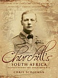 Churchill's South Africa; travels during the Anglo-Boer War