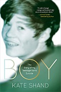 Boy: The Story of My Teenage Son's Suicide