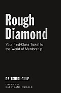 Rough Diamond: Your First-Class Ticket to the World of Mentorship
