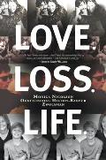 Love. Loss. Life.: And All That Stuff in Between