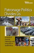 Patronage Politics Divides Us: A Study of Poverty, Patronage and Inequality in South Africa