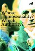 Whose Homosexuality? Which Authority?: Homosexual Practice, Marriage, and Ordination and the Church
