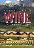 Adventurous Wine Architecture