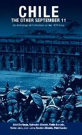 Chile The Other September 11 An Anthology of Reflections on the 1973 Coup
