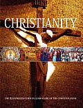 Christianity: The Illustrated Guide to the Story of Christianity