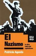 El Nazismo: La Otra Cara del Capitalismo (Historias Desde Abajo)
