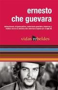 Ernesto Che Guevara (Vidas Rebeldes)