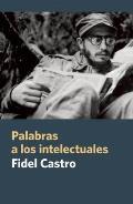Palabras A los Intelectuales = Words to the Intellectuals