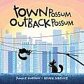 Town Possum, Outback Possum