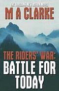 The Riders' War: Battle for Today