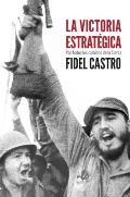 La Victoria Estrategica: Por Todos los Caminos de la Sierra (Coleccion Fidel Castro)