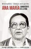 Ana Maria, Combatiente de la Vida: Melida Anaya Montes: Salvadorena, Maestra, Guerrillera = Ana Maria, Fighter of Life