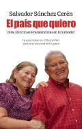 El Pais Que Quiero: 2014: Elecciones Presidenciales en el Salvador = The Country I Love