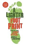 A Lighter Footprint: A Practical Guide to Minimising Your Impact on the Planet