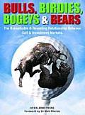 Bulls, Birdies, Bogeys & Bears: The Remarkable and Revealing Relationship Between Golf & Investment Markets