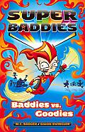Baddies vs. Goodies