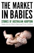 The Market in Babies - Stories of Australian Adoption