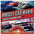 Muscle Car Mania: Legendary Motoring Stories