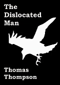 The Dislocated Man