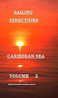 Sailing Directions Caribbean Sea Volume 2