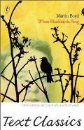 When Blackbirds Sing (Text Classics)
