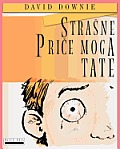 Strasne Price Moga Tate (Croatian Edition)