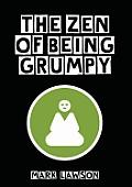 The Zen of Being Grumpy