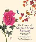 The Essence of Chinese Brush: Painting Birds, Blossoms, Butterflies