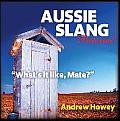 Aussie Slang Pictorial (Ed. 3): What's It Like, Mate?