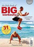 The Little Book of Big Workouts: A Revolutionary Approach to Fitness