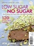 Low Sugar No Sugar: How to Reduce Your Sugar Intake, Lose Weight & Feel Great