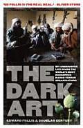 Dark Art: My Undercover Life in Global Narco-terrorism