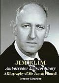 Jim Plim Ambassador Extraordinary: A Biography of Sir James Plimsoll