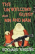The Unwelcome Guest Plus Nin and Nan