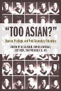 Too Asian?: Racism, Privilege, and Post-Secondary Education