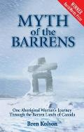 Myth of Barrens: One Aboriginal Woman's Journey Through the Barren Lands of Canada
