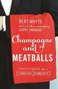 Champagne and Meatballs: Adventures of a Canadian Communist