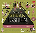 Learn to Speak Fashion: A Guide to Creating, Showcasing, & Promoting Your Style (Learn to Speak) Cover
