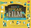 Learn to Speak Film: A Guide to Creating, Promoting, and Screening Your Movies (Learn to Speak) Cover