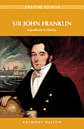 Sir John Franklin: Expeditions to Destiny (Amazing Stories) Cover
