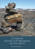 Common Rocks & Minerals of Nunavut