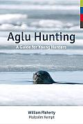 Aglu Hunting: A Guide for Young Hunters