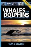 Whales and Dolphins of Atlantic Canada & Northeast United States: A Field Guide